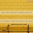 We Cannot Change Reality Quote