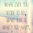 Whatever You Decide To Do Quote