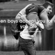 When Boys Accept You For Who You Are Quote
