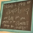 You've Got To Simplify Things For Yourself Quote