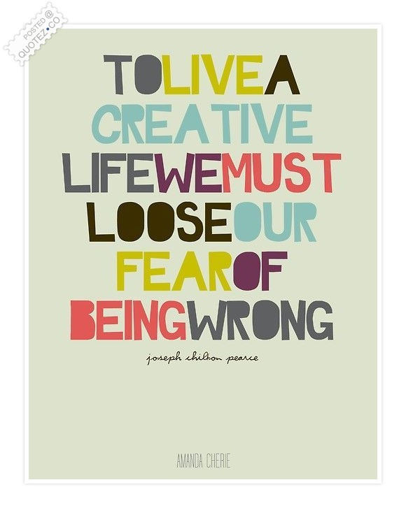 To Live A Creative Life Quote