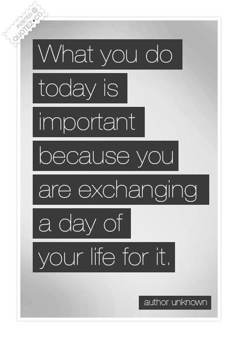 Today Is Important Quote