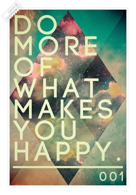 What Makes You Happy Quote