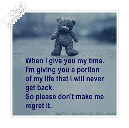 When I Give You My Time Quote