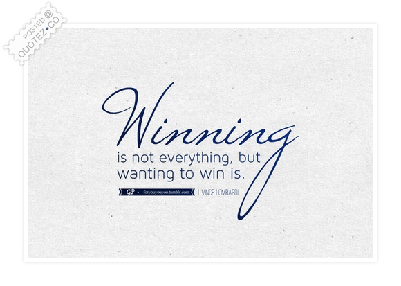 Winning Is Not Everything Quote