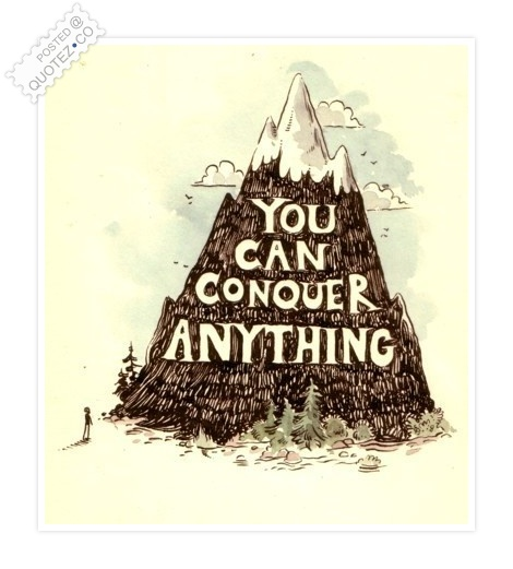 You Can Conquer Anything Quote
