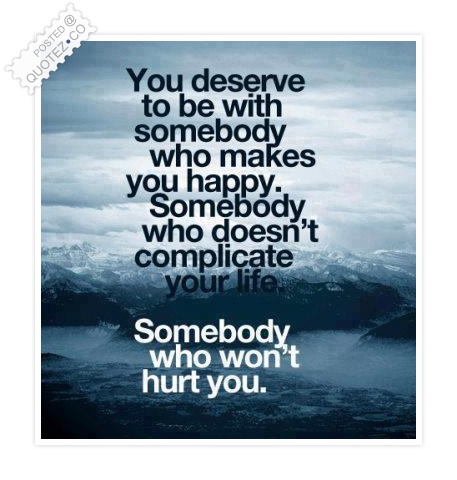 You Deserve To Be Quote