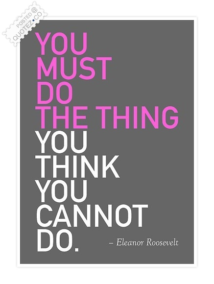 You Must Do The Thing You Cannot Do Quote