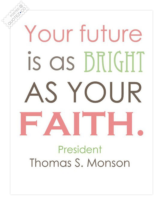 Your Future Is As Bright As Your Faith Quote